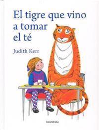 El Tigre Que Vino A Tomar el Te = The Tiger Who Came to Tea