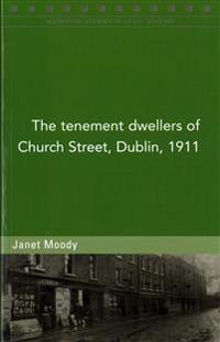 The Tenement Dwellers of Church Street, Dublin, in 1911