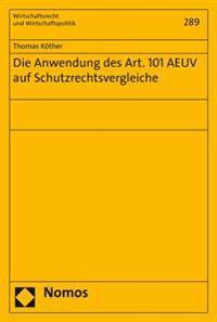 Die Anwendung Des Art. 101 Aeuv Auf Schutzrechtsvergleiche