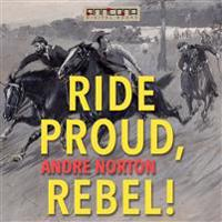 Ride Proud, Rebel!
