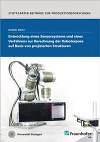 Entwicklung eines Sensorsystems und eines Verfahrens zur Berechnung der Roboterpose auf Basis von projizierten Strukturen.