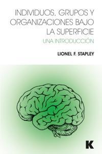 Individuos, Grupos y Organizaciones Bajo La Superficie