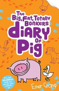 (big, fat, totally bonkers) Diary of Pig