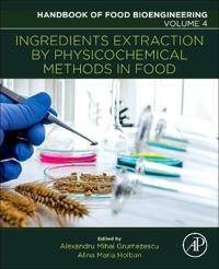 Ingredients Extraction by Physicochemical Methods in Food