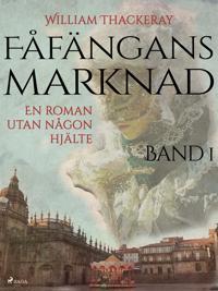 Fåfängans marknad - Band 1