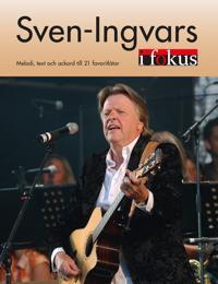 Sven-Ingvars i Fokus : melodi, text och ackord till 21 favoritlåtar