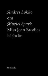 Om Miss Jean Brodies bästa år av Muriel Spark