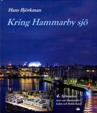 Kring Hammarby sjö. 4, Sjöstaden norr om Hammarbyleden och Sickla kanal