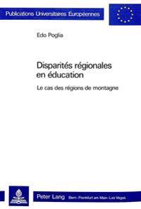 Disparites Regionales En Education: Le Cas Des Regions de Montagne