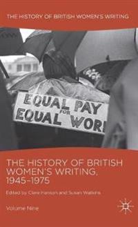 The History of British Women's Writing, 1945-1975: Volume Nine