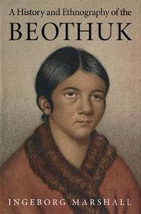 History and Ethnography of the Beothuk