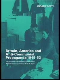 Britain, America and Anti-Communist Propaganda 1945-53