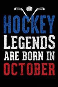 Hockey Legends Are Born in October: Journal Lined Notebook, 6 X 9, 108 Lined Pages (Diary, Notebook, Journal)