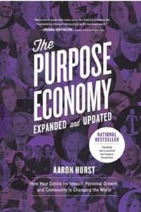 Purpose Economy, Expanded and Updated