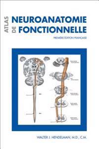 Atlas de Neuroanatomie Fonctionnelle: Premiere Edition Francaise