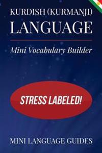 Kurdish (Kurmanji) Language Mini Vocabulary Builder: Stress Labeled!