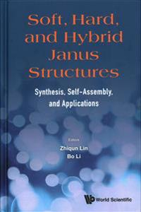 Soft, Hard, and Hybrid Janus Structures