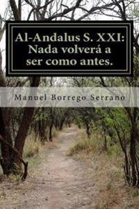 Al-Andalus S. XXI.: NADA Volvera a Ser Como Antes.