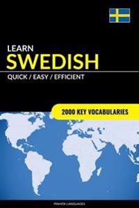 Learn Swedish - Quick / Easy / Efficient: 2000 Key Vocabularies