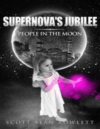 Supernova's Jubilee: People In the Moon
