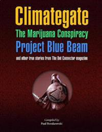 Climategate, the Marijuana Conspiracy, Project Blue Beam
