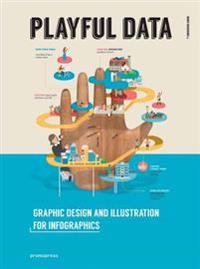 Playful Data: Graphic Design and Illustration for Infographics