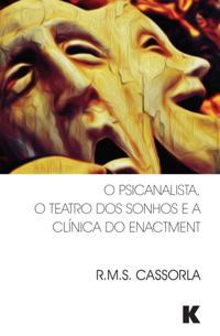O Psicanalista, o Teatro dos Sonhos e a Clinica do Enactment