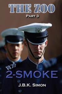 The Zoo Part 3: 2-Smoke