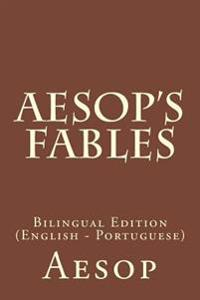 Aesop's Fables: Bilingual Edition (English - Portuguese)