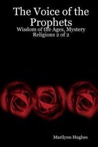 Voice of the Prophets: Wisdom of the Ages, Mystery Religions 2 of 2