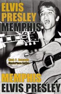 Elvis Presley: Memphis