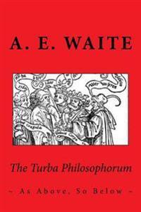 The Turba Philosophorum: As Above, So Below
