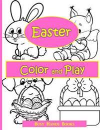 Easter Activity Book: Easter Color and Play: Easter Coloring Book for Kids with Activities