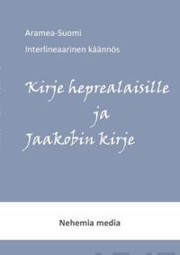 Aramea-Suomi Interlineaari, Kirje Heprealaisille Ja Jaakobin Kirje