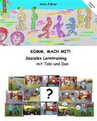 Komm, Mach Mit! Soziales Lerntraining Mit Tobi Und Dan