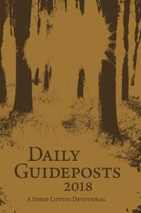 Daily Guideposts 2018 Leather Edition: A Spirit-Lifting Devotional