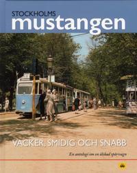Stockholmsmustangen : Vacker, smidig och snabb - En antologi om en älskad s