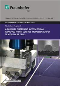 A parallel dispensing System for an improved Front Surface Metallization of Silicon Solar Cells