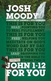 John 1-12 for You