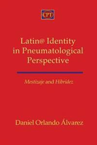 Mestizaje and Hibridez: Latin@ Identity in Pneumatological Perspective