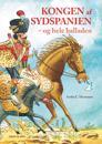 Kongen af Sydspanien - og hele balladen