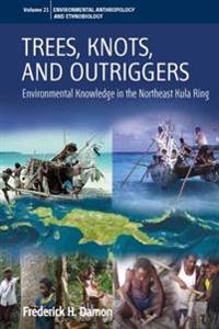 Trees, Knots, and Outriggers