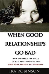 With When Good Relationships Go Bad