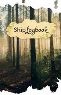 Ship Log Book: 50 Pages, 5.5 X 8.5 Mystic Forest