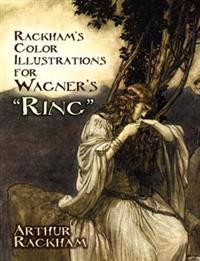 Rackham's Color Illustrations for Wagner's &quote;Ring&quote;