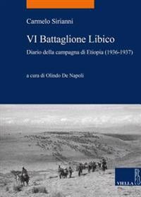 VI Battaglione Libico: Diario Della Campagna Di Etiopia (1936-1937)