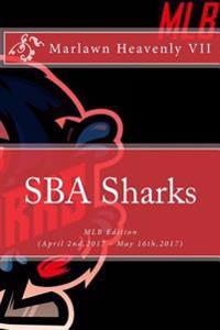 Sba Sharks: Mlb Edition (April 2nd,2017 - May 16th,2017)