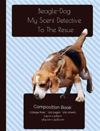 Funny Beagle - Scent Detective Composition Notebook: College Ruled Writer's Notebook for School / Teacher / Office / Student [ Softback * Perfect Boun