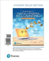 Horngren's Financial & Managerial Accounting, the Financial Chapters, Student Value Edition Plus Mylab Accounting with Pearson Etext -- Access Card Pa