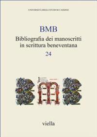 Bibliografia Dei Manoscritti in Scrittura Beneventana 24: Dati Relativi a Pubblicazioni Apparse a Partire Dal 1990, Raccolti Dal 13 Novembre 2015 Al 1